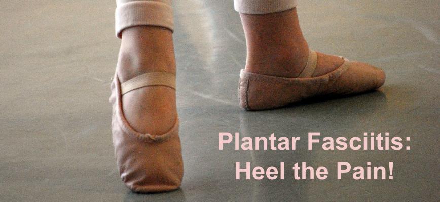 Running into Plantar Fasciitis - Heel the Pain!