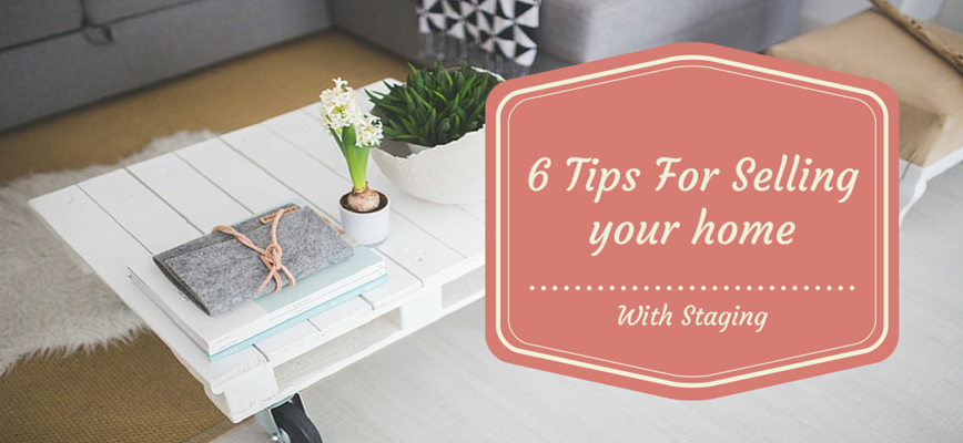 6 Tactical Tips for Selling your Home with Staging