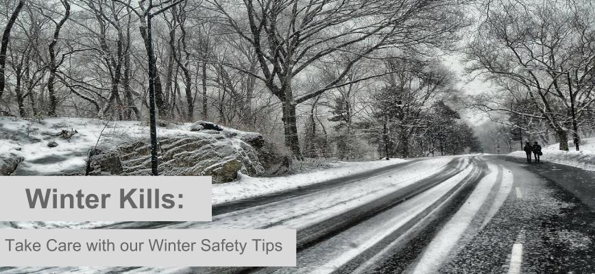 Winter Kills: Take Care with our Winter Safety Tips